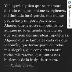 #Repost @kelbintorreshn with @repostapp ・・・ Alguien... #frases #love #frasesdevida #quotes #amores #gente #catracho #honduras #honduran #literature #literatura #positive #positivity #español #poetry #photo #fotografia  #poetrycommunity #lovequotes #lavitaèbella #escritor #kelbintorreshn