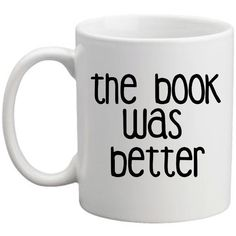 The book was better mug, perfect for any book worm ($15) ❤ liked on Polyvore featuring home, kitchen & dining, drinkware, fillers, mugs, accessories, kitchen, phrase, quotes and saying