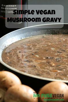 Simple Vegan Mushroom Gravy recipe--serve over mashed potatoes or polenta, or use in vegan's sheperd's pie or pot pie. A great sauce for the vegan repertoire.