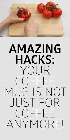 AMAZING HACKS: Your Coffee Mug Is NOT Just For Coffee Anymore!