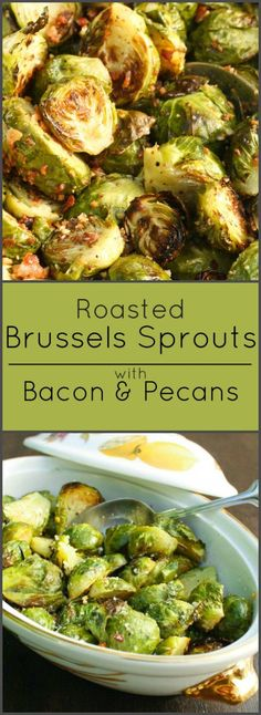 I love Brussels Sprouts and eat them every day.  This recipe is simple and savory...Brussels Sprouts with Roasted Bacon and Pecans.
