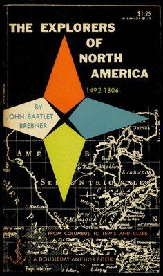 The Explorers of North America 1492-1806, 1955  http://www.amazon.com/gp/product/B0000CJ4YR/ref=cm_sw_r_tw_myi?m=A3FJDCC1SFO8CE