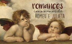 Romances como o amor de Romeu e Julieta  Texto