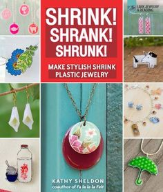 Mega Collection of Fun Shrink Plastic Jewelry Tutorials - The Beading Gem's Journal