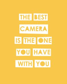 iPhone photography tips. Love this photography quote: The best camera is the one you have with you.