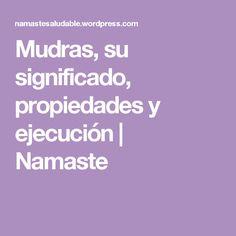 Mudras, su significado, propiedades y ejecución | Namaste