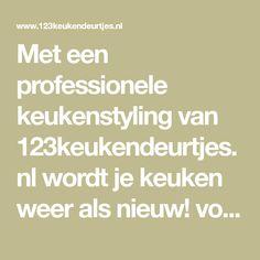 Met een professionele keukenstyling van 123keukendeurtjes.nl wordt je keuken weer als nieuw! voor maar 55euro per deurtje/paneel.