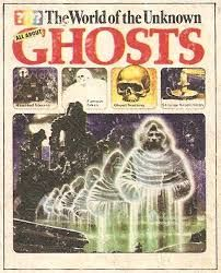 THE WORLD OF UNKNOWN GHOSTS. As a kid I went to the library and read and reread this book dozens of times. For a while there I could actually recite certain pages - that's how often I read & enjoyed this one.