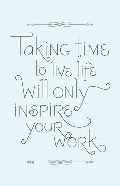 Live and inspire.