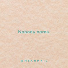 Let's be honest. #nobodycares #whocares #greetingscard #card #congratulations #birthday #anniversary #wedding #engagement #newjob #newhome #newbaby #meanmail