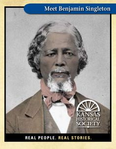 Benjamin Singleton (1809-1900), born into slavery, he escaped to freedom after 37 years, he operated secret boarding house for escaped slaves, organized nearly 300 African Americans to follow him to Kansas, called father of the exodus for helping thousands of former slaves relocate to Kansas