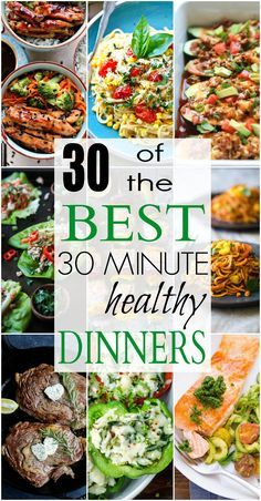 "30 of the BEST 30 Minute Healthy Dinners to get you ""back to school"" ready! From Vegetarian recipes, to Chicken, Beef, Gluten Free, or Paleo .. whatever your dietary need AND full of flavor! 