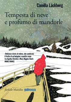 """""""Tempesta di neve e profumo di mandorle"""" Camilla Läckberg (Marsilio)"""