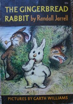 The Gingerbread Rabbit by Randall Jarrell and illustrated by Garth Williams