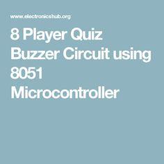 8 Player Quiz Buzzer Circuit using 8051 Microcontroller