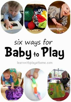 Learn with Play at Home: 6 ways for Baby to Play