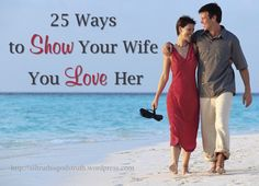 25 Ways to Show Your Wife You Love Her – All Truth Is God's Truth