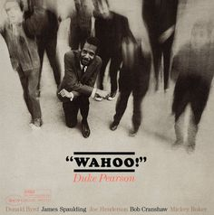 "Duke Pearson: Wahoo   Label: Blue Note 4191   12"" LP 1965  Design and photo: Reid Miles"