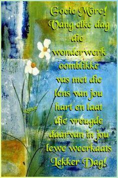 Goeie Nag, Goeie More, Afrikaans Quotes, Good Morning, Buen Dia, Bonjour, Good Morning Wishes