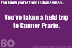 You know you're from Indiana when a field trip goes to Conner Prairie