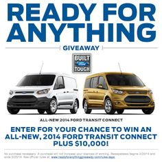 Win a $39,500 voucher for a new 2014 Transit Connect van or wagon and a $10,000 check
