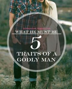 5 Traits of a Godly Man | booneandowl.blogspot.com
