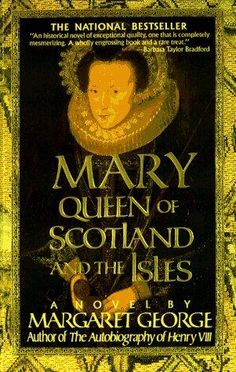 Mary Queen of Scotland and The Isles: A Novel by Margaret George 0312155859 9780312155858 Mary Queen Of Scotland, Mary Queen Of Scots, Great Books, New Books, Books To Read, Margaret George, Love Reading, Reading Books, Historical Fiction