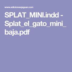 SPLAT_MINI.indd - Splat_el_gato_mini_baja.pdf