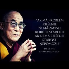 A to řešení se vždy najde. Motto, Story Quotes, Dalai Lama, My Way, Self Improvement, True Stories, Slogan, The Dreamers, Clever