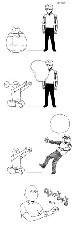 Saitama: Catch this ball, Genos. Genos: Wait, master!   Saitama: Shit! I did it again.