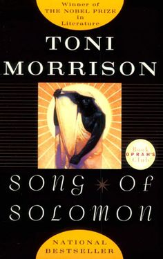 Song of Solomon by Toni Morrison books-worth-reading-if-you-are-an-animal-lover I Love Books, Great Books, Books To Read, My Books, African American Literature, American History, American Women, Black History Books, Black Books