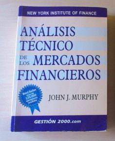 Análisis Técnico De Los Mercados Financieros, El Libro