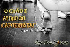 """""""O chão é amigo do Capoeirista"""" (The floor is a capoeirista's friend) ~Mestre Bimba"""