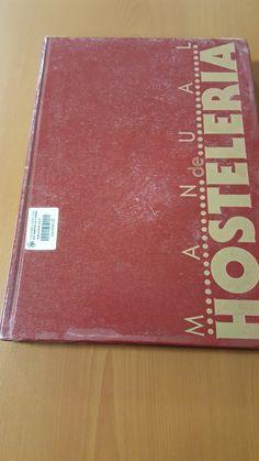 Título: Manual de hostelería / Ubicación: FCCTP – Gastronomía – Tercer piso / Código:  G 647.94 M