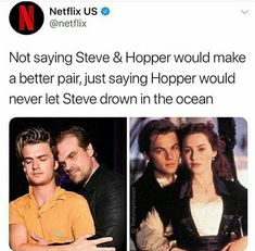 Hopper wouldn't leave Steve to drown in the ocean Stranger Things Have Happened, Stranger Things Steve, Stranger Things Funny, Stranger Things Theories, Titanic, Stupid Funny, Hilarious, Stupid Stuff, Random Stuff