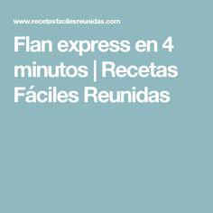Flan express en 4 minutos | Recetas Fáciles Reunidas