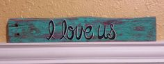 I love us O Love, Home Signs, Hand Painted, Turquoise, Rustic, Lettering, Living Room, Unique Jewelry, Wood