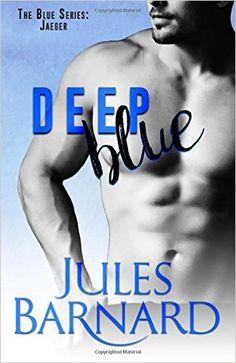 Deep Blue (Blue Series): Jules Barnard: 9780991560400: Amazon.com: Books