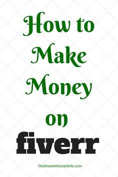 Making money from home ... How to Make Money on fiverr. #fiverr #homebiz www.OneMorePress.com
