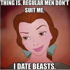 I only date beasts bahaha