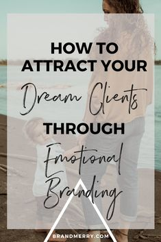 How to Attract Your Dream Clients Through Emotional Branding. Today I'm going to talk to you about the single thing that has to be present in your branding in order to attract those amazing dream clients and to make money in your business.