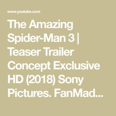 The Amazing Spider-Man 3 | Teaser Trailer Concept Exclusive HD (2018) Sony Pictures. FanMade - YouTube