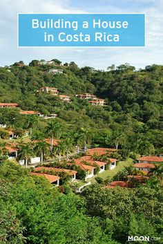 If you're considering living abroad in Costa Rica, find out what you need to know about building a house, from considerations when buying a lot to materials and labor costs and obtaining permits.