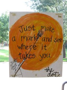 The Dot by Peter H Reynolds. Remember that this is a great book to do with kids, can springboard into lots of cool activities and there's even a song!