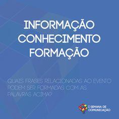 Informação, Conhecimento e Formação!