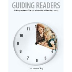 Guiding readers- 18 minute guided reading lessons-- My personal summer reading!