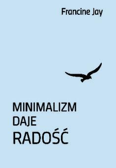 Minimalizm daje radość - okładka Books To Read, Reading, Home Decor, Author, Word Reading, Interior Design, Reading Books, Home Interior Design, Home Decoration