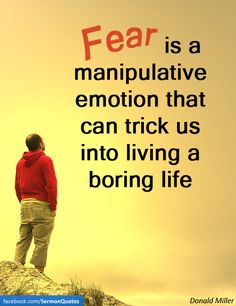 Fear is one of the most powerful Emotions. It can also be the Emotion that causes most of the problems in this World. The only Emotion that is Stronger than Fear is LOVE True Quotes, Great Quotes, Quotes To Live By, Qoutes, Spirit Of Fear, Boring Life, Think, Inspirational Thoughts, Inspiring Quotes