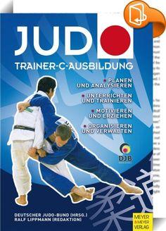 Judo - Trainer-C-Ausbildung    ::  Das vorliegende Buch enthält das Grundgerüst für die Ausbildung von Trainern im Deutschen Judo-Bund e.V. Diese Materialien stellen, ergänzt mit den Praxisthemen der Ausbildung, eine Handreichung dar, die die angehenden Judotrainer mit dem notwendigen Prüfungswissen versorgt. Das Buch wurde durchweg von Fachleuten entwickelt, die um die Anforderungen der Trainer-Praxis wissen und ihre bewährten Lösungen und Erfahrungen weitergeben.In Judo - Trainer-C-A...