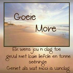 More8more Good Day Quotes, Good Morning Inspirational Quotes, Good Morning Quotes, Quote Of The Day, Butterfly Quotes, Afrikaanse Quotes, Goeie More, Good Morning Messages, Good Morning Good Night